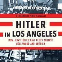 Sunday Jewish Book Group: Hitler in Los Angeles
