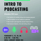 Intro to Podcasting