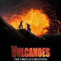 Volcanoes: The Fires of Creation