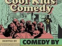 Cool Kids Comedy
