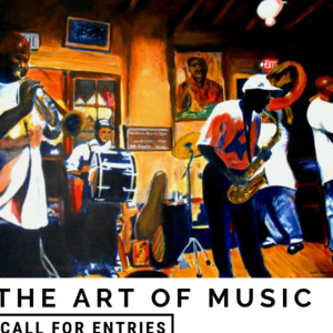 """Call for Entries - """"The Art of Music"""""""