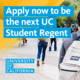 You Could Be The Next UC Student Regent!