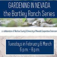 Gardening in Nevada: the Bartley Ranch Series
