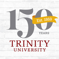 """Looking Back to the Future: Trinity University's first 150 years"""