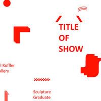 Exhibition   Sculpture graduate students