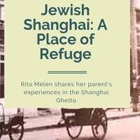 Jewish Shanghai: A Place of Refuge