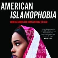 CLEAR Perspectives   American Islamophobia: Understanding the Roots and Rise of Fear