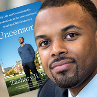 WEINSTEIN AUTHOR SERIES: ZACHARY WOOD  Uncensored:  My Life & Uncomfortable Conversations at the Intersection of Black & White America