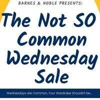 Not SO Common Wednesday Sale
