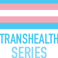 TransHealth Series: The Medical Approach to Transgender Health Care