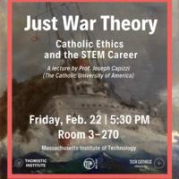 TI Talk - Just War, Catholic Ethics, and the STEM career