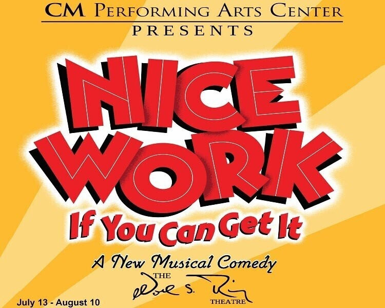CM Performing Arts Center Presents: Nice Work If You Can Get It at The Noel S. Ruiz Theatre
