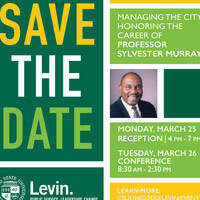 Managing the City: Honoring the Career of Professor Sylvester Murray - Conference
