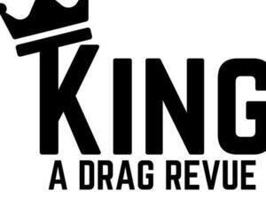 King: A Drag Revue