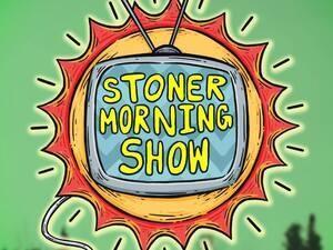 Stoner Morning Show
