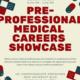 Pre-Professional Medical Careers Showcase