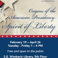 """The Origins of the American Presidency: Spirit of Liberty"""