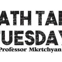 Math Talk Tuesday with Prof. Sevak Mkrtchyan