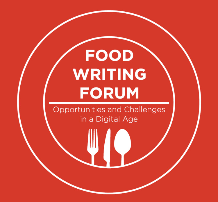 Food Writing Forum: Opportunities and Challenges in a Digital Age