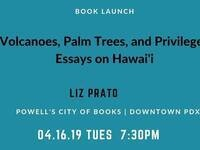 Book Launch: Liz Prato's Volcanoes, Palm Trees, and Privilege