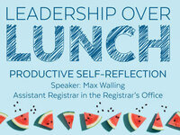 Leadership Over Lunch: Productive Self-Reflection