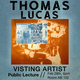 Thomas Lucas: Visiting Artist