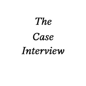 Case Interview Prep: Mock Case