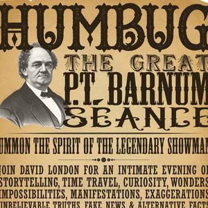 HUMBUG: THE GREAT P.T BARNUM SÉANCE