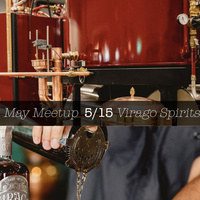RVA Makers May Meetup at Virago Spirits