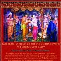 Yasodhara: A Novel about the Buddha's Wife
