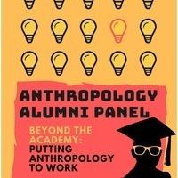 Anthropology Alumni Panel: Beyond the Academy