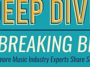 "Deep Dive: Music 002 panel, ""BREAKING BIG Into the Business"""