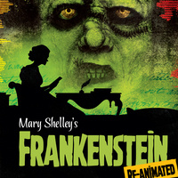 Mary Shelley's Frankenstein, Re-Animated