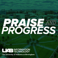 UAB IT Praise and Progress