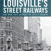 Louisville's Street Railways