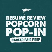 Career Fair: Resume Review Popcorn Pop-in