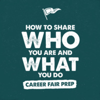 Career Fair Prep: How to Share Who You Are and What You Do