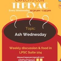 Cafecito con Tepeyac: Ash Wednesday