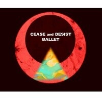 Cease & Desist Ballet