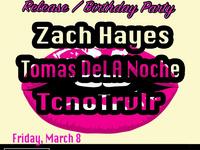 Proper with Zach Hayes, Tomas deLA Noche & TcnoTrvlr! No Cover!
