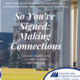 So You've Signed: Making Connections