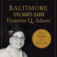 Writers Live: Dr. Ida E. Jones, Baltimore Civil Rights Leader Victorine Q. Adams