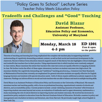 "David Blazar, ""Tradeoffs and Challenges and 'Good' Teaching"""