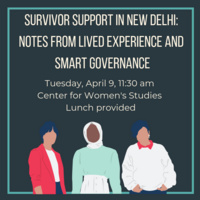 Survivor Support in New Delhi: Notes from Lived Experience and Smart Governance by Jailekha Zutshi '21
