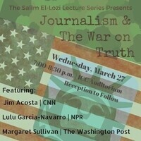 The Salim El-Lozi Lecture Series: Journalism and the War on Truth