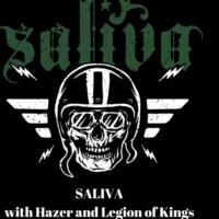 Saliva w/Hazer and Legion of Kings