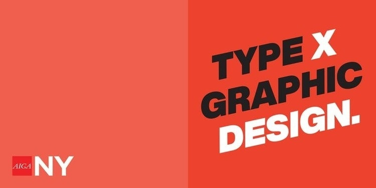 AIGA NY | Type x Graphic Design ~ Relationships & Collaboration