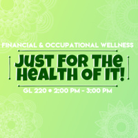 Just For the Health of It - Financial & Occupational Wellness