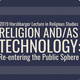 Religion and/as Technology: Re-entering the Public Sphere
