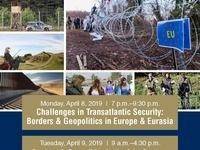 Challenges in Transatlantic Security: Borders & Geopolitics in Europe & Eurasia
